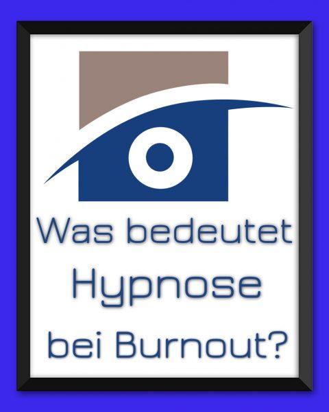 Hypnose bei Burnout – Ganzheitliche Lösungen für Prävention und Therapie